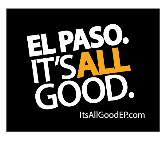 El Paso, Texas It's All Good El Paso, Texas